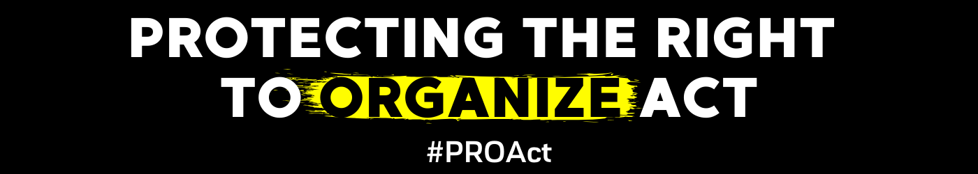 Protecting the Right to Organize Act